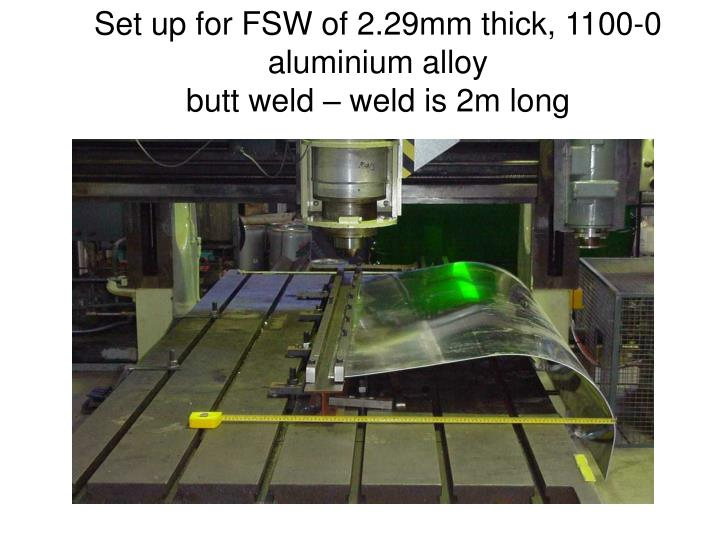 Set up for FSW of 2.29mm thick, 1100-0 aluminium alloy