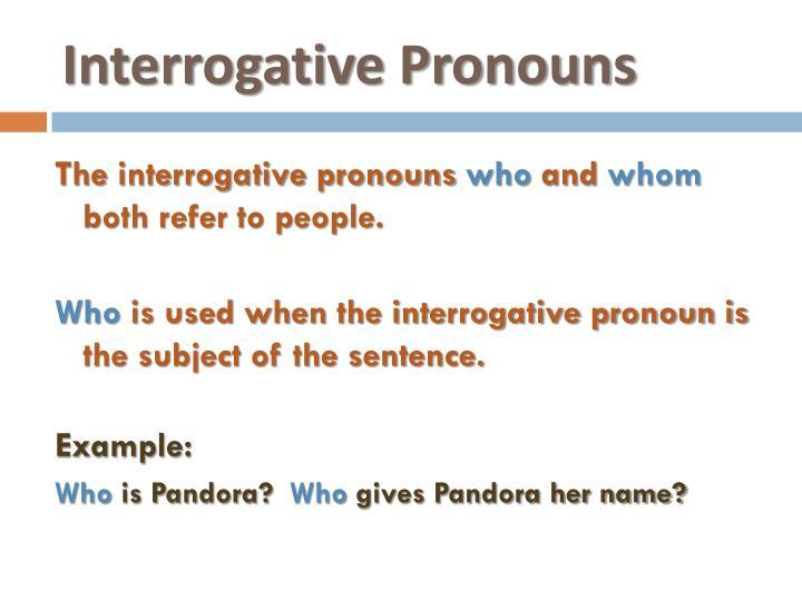 Ppt Interrogative Pronouns Powerpoint Presentation Id2734915
