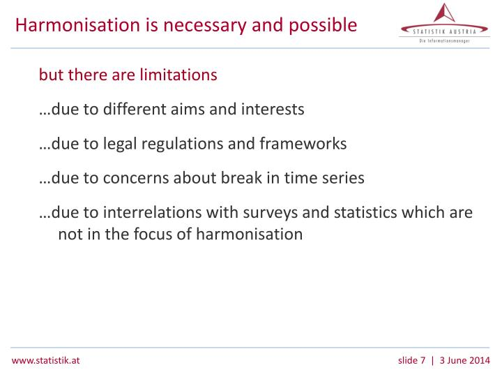 Harmonisation is necessary and possible