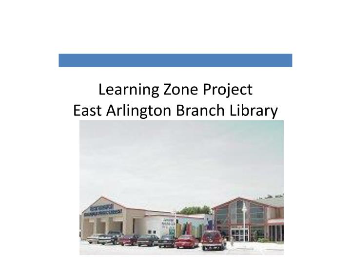 learning zone project east arlington branch library n.