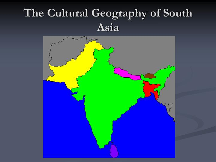 an analysis of the geography and culture of india an asian country Along with environmental and cultural found that asian cooking what's on the menu at the high-street trattoria will differ not only from country to.