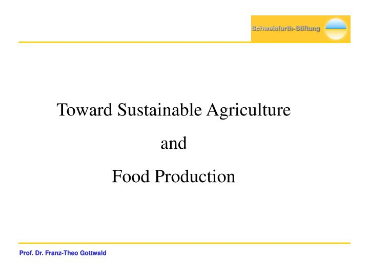 Toward Sustainable Agriculture