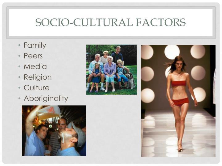 Socio cultural factors
