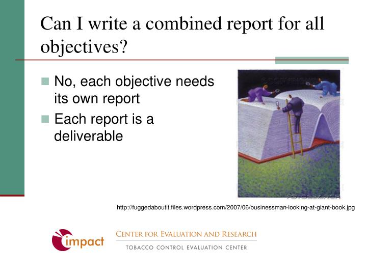 Can I write a combined report for all objectives?
