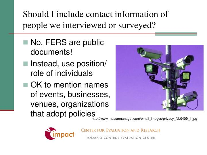 Should I include contact information of people we interviewed or surveyed?