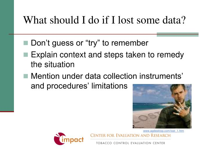 What should I do if I lost some data?
