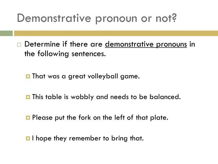 Demonstrative pronoun or not?