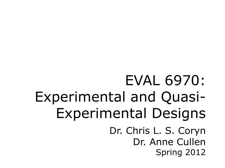 Eval 6970 experimental and quasi experimental designs