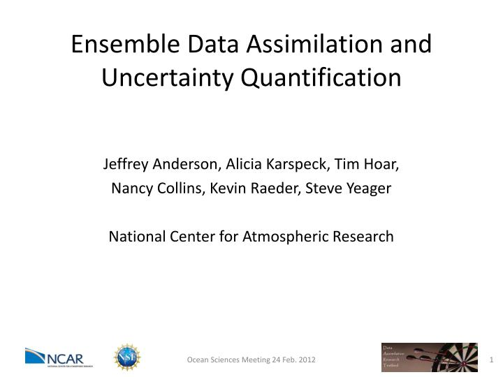 ensemble data assimilation and uncertainty quantification n.