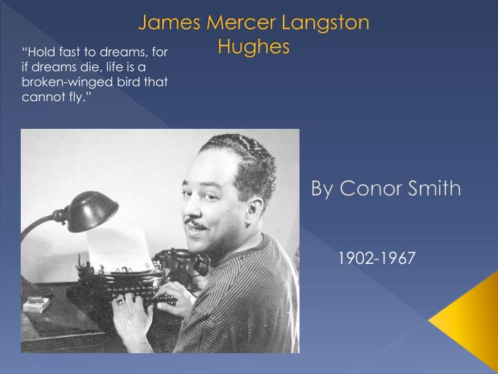 the life and accomplishments of james mercer langston hughes The life and writing of langston hughes james mercer langston hughes after his grandmothers death in 1915 langston moved to lincoln.