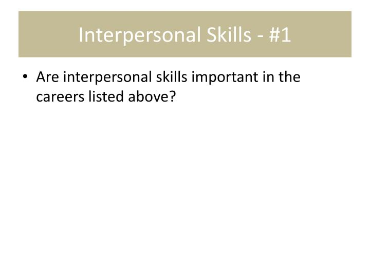 Interpersonal Skills - #1