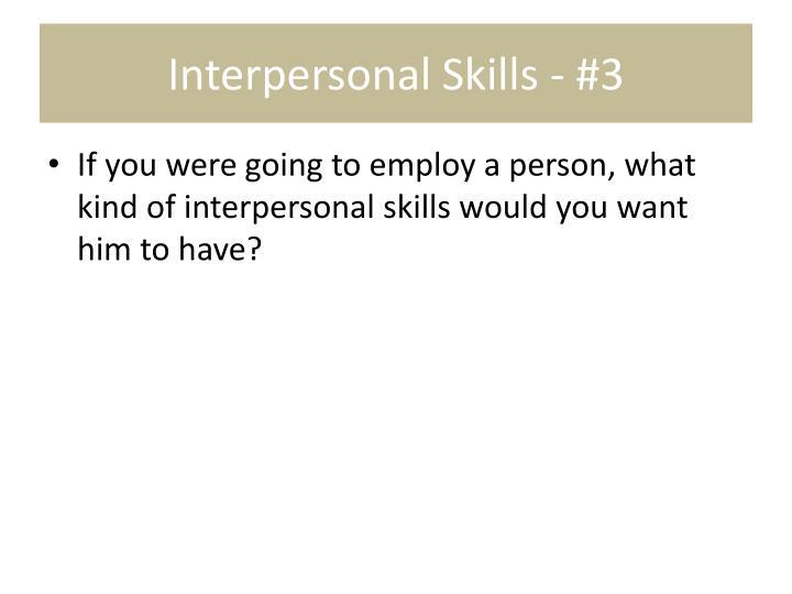 Interpersonal Skills - #3