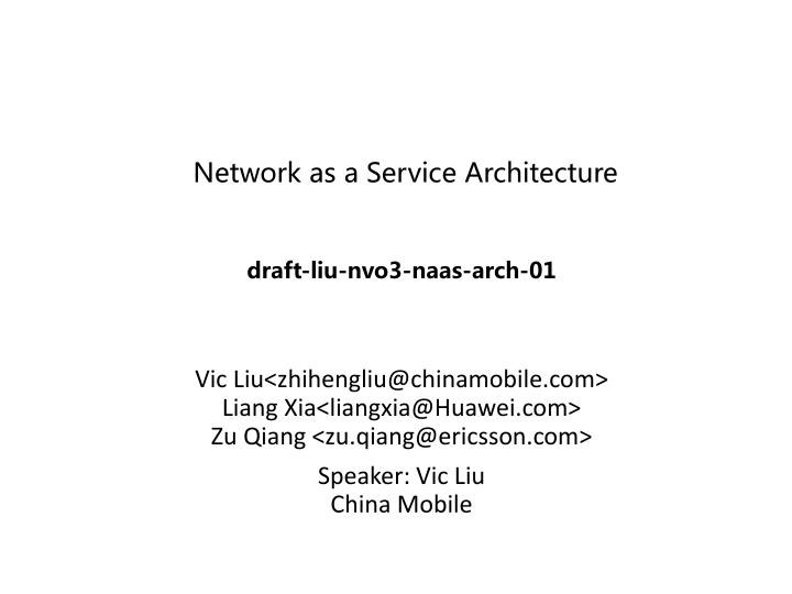 Network as a service architecture draft liu nvo3 naas arch 01