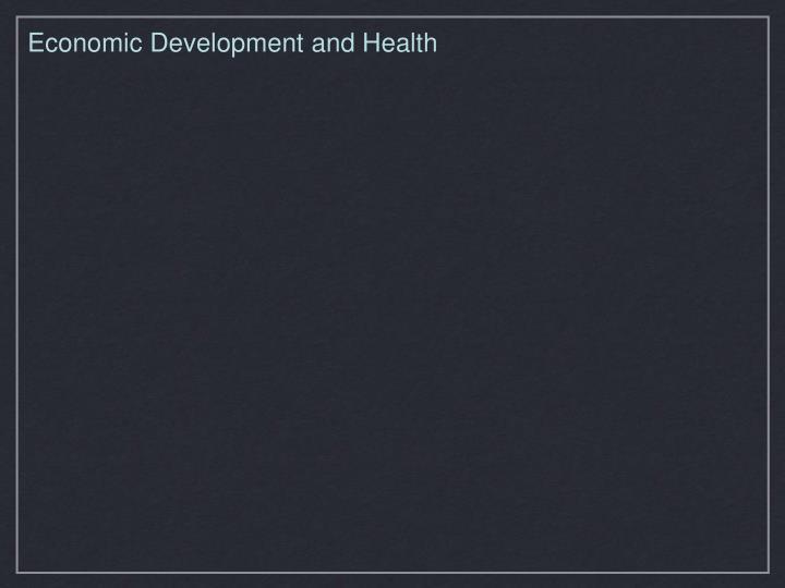 Economic Development and Health