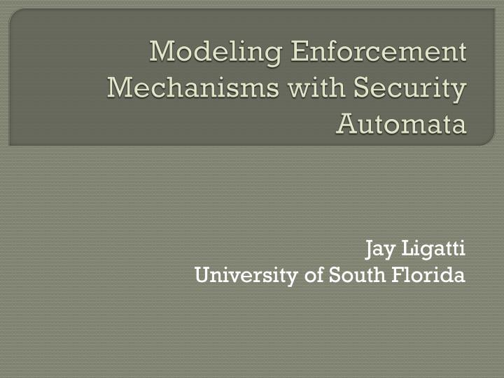 modeling enforcement mechanisms with security automata n.