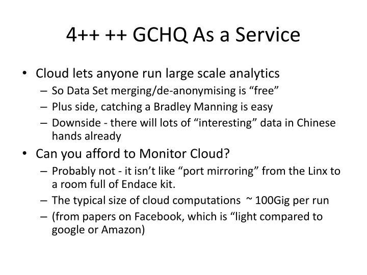 4++ ++ GCHQ As a Service