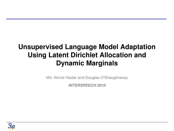 Unsupervised Language Model Adaptation Using Latent Dirichlet Allocation and Dynamic Marginals