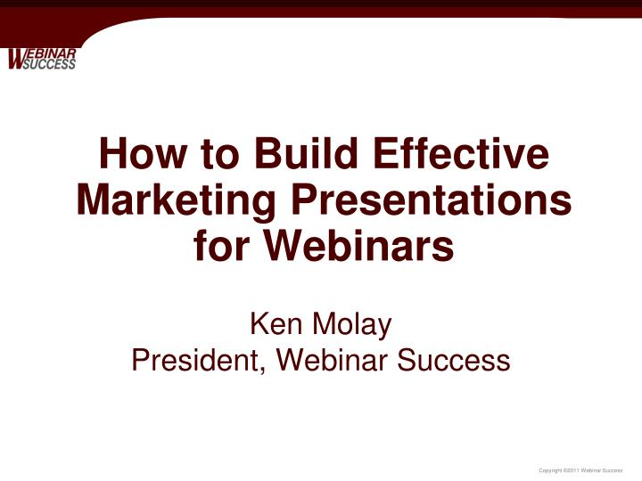 How to build effective marketing presentations for webinars