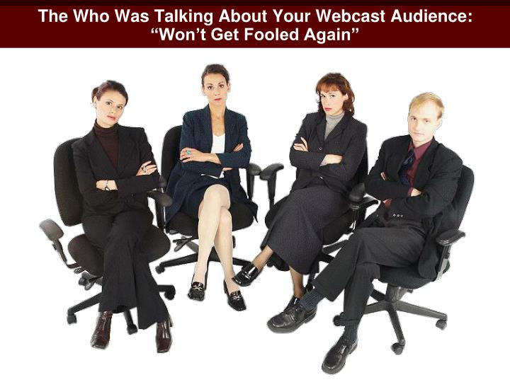 The Who Was Talking About Your Webcast Audience: