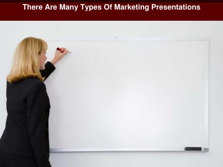 There Are Many Types Of Marketing Presentations
