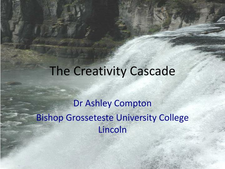 The Creativity Cascade