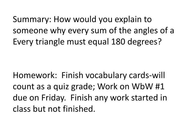 Summary: How would you explain to someone why every sum of the angles of a