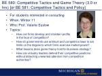 be 580 competitive tactics and game theory 3 0 cr hrs or be 581 competitive tactics and policy