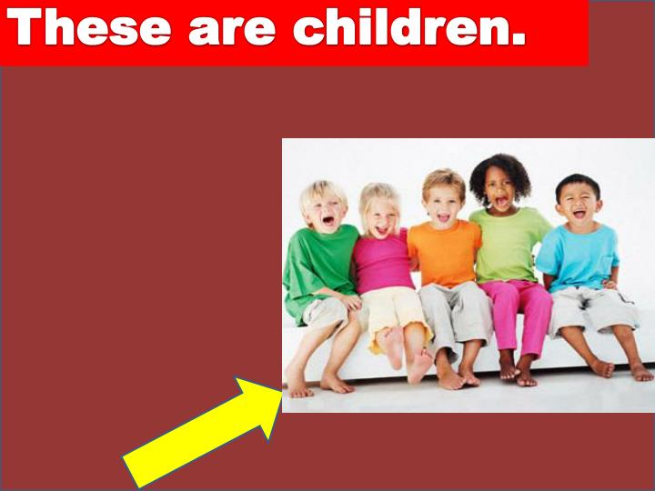 These are children.