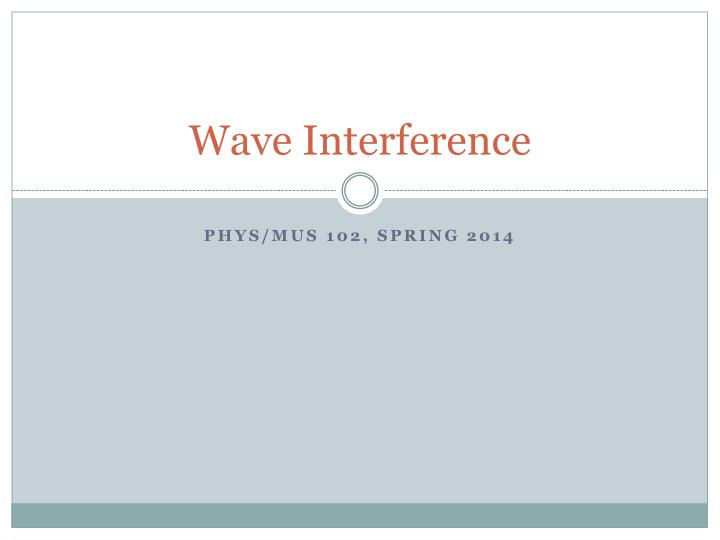 PPT - Wave Interference PowerPoint Presentation - ID:2736931