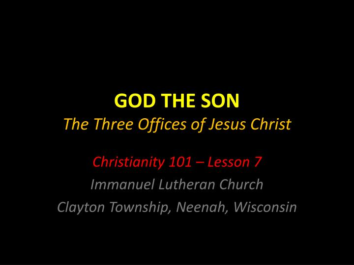 god the son the three offices of jesus christ n.