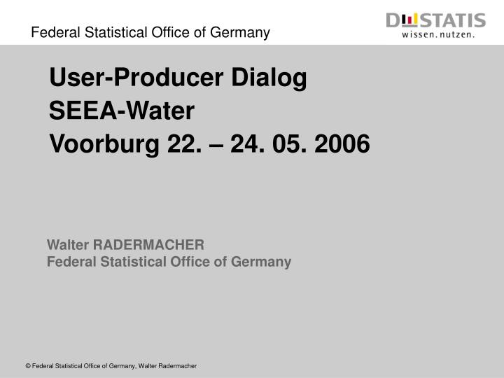 walter radermacher federal statistical office of germany n.