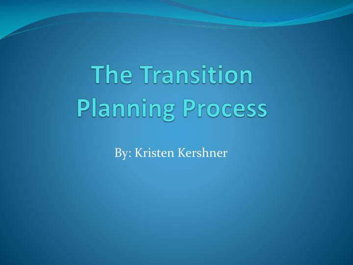 the transition planning process n.