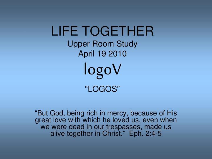 Life together upper room study april 19 2010 l ogov logos