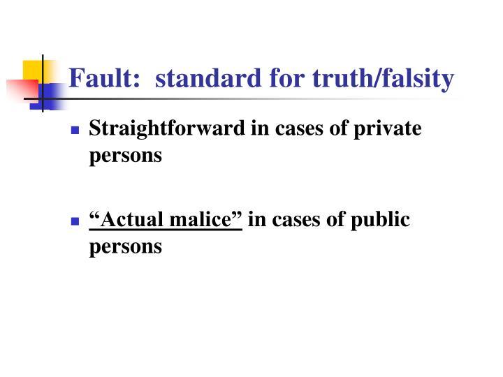Fault:  standard for truth/falsity