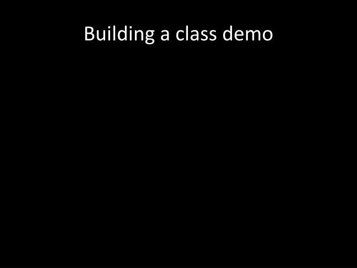 Building a class demo