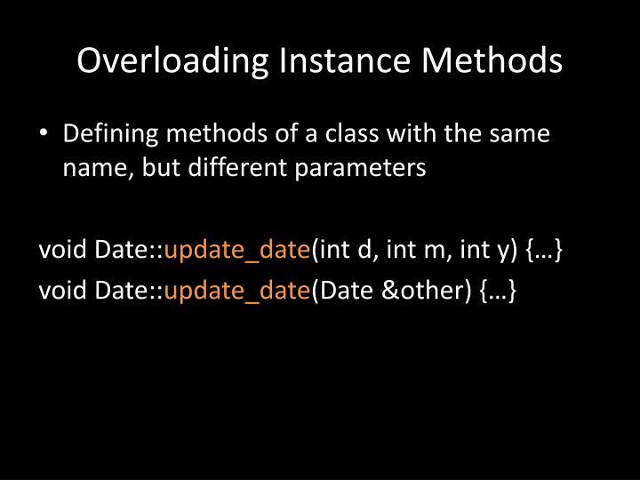 Overloading Instance Methods