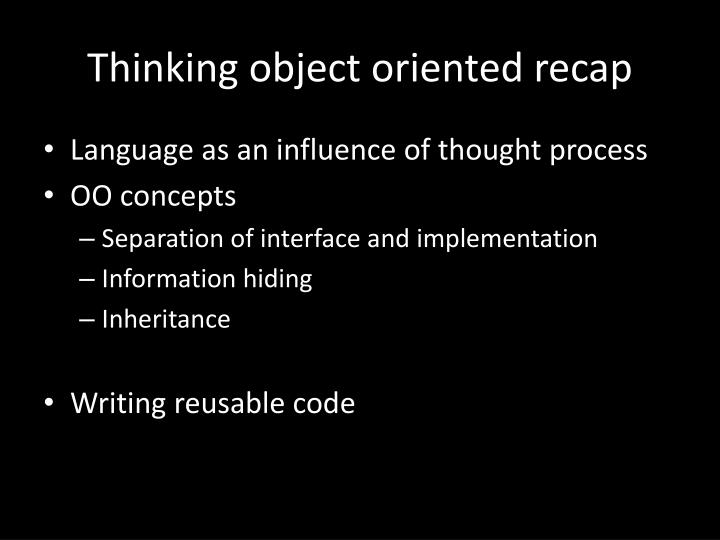 Thinking object oriented recap