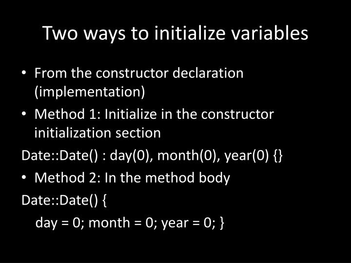 Two ways to initialize variables