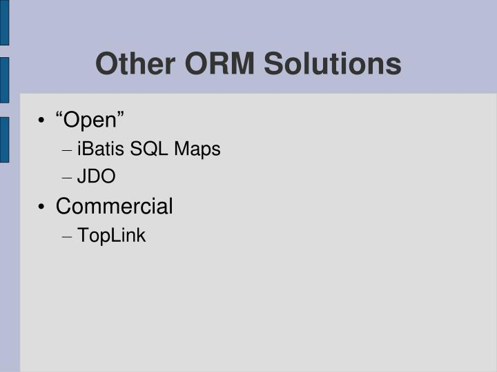 Other ORM Solutions