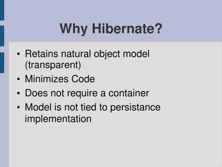 Why Hibernate?