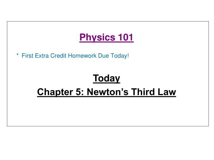 first extra credit homework due today n.