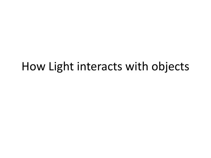 How light interacts with objects