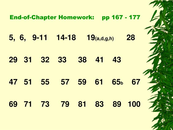 End of chapter homework pp 167 177