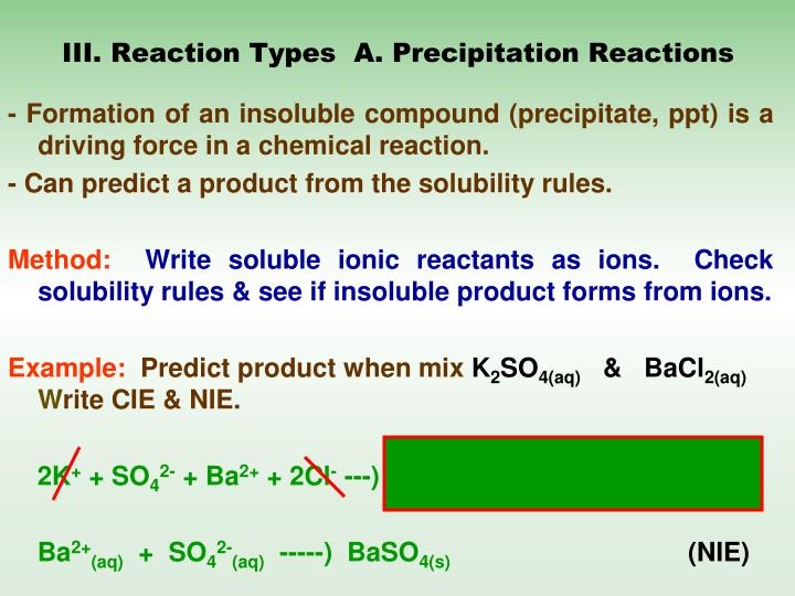 III. Reaction Types  A. Precipitation Reactions