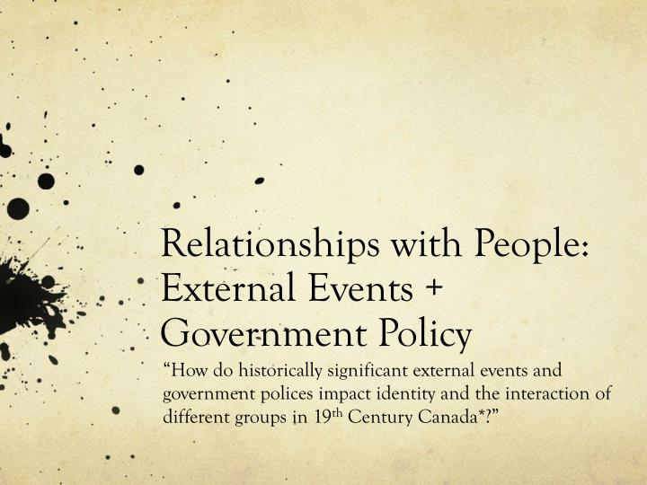 Relationships with people external events government policy