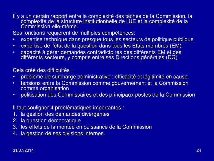 Il y a un certain rapport entre la complexité des tâches de la Commission, la complexité de la structure institutionnelle de l'UE et la complexité de la Commission elle-même.