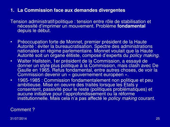 La Commission face aux demandes divergentes