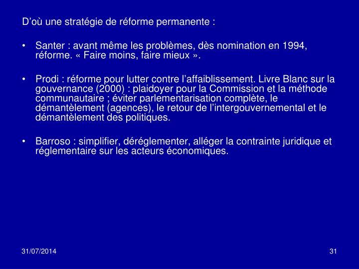 D'où une stratégie de réforme permanente: