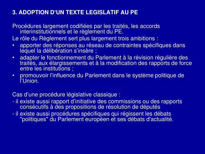 3. ADOPTION D'UN TEXTE LEGISLATIF AU PE