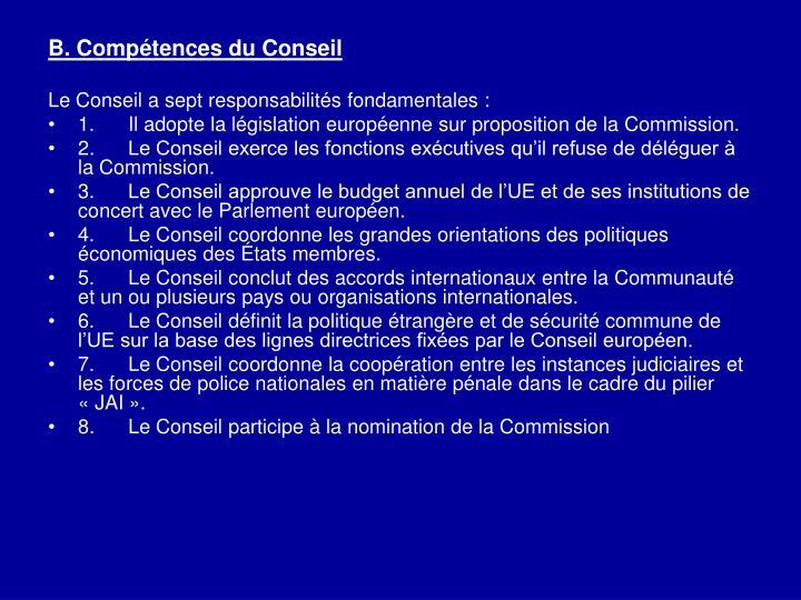 B. Compétences du Conseil